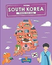 South Korea: Travel for kids: The fun way to discover South Korea (Travel Guide For Kids)