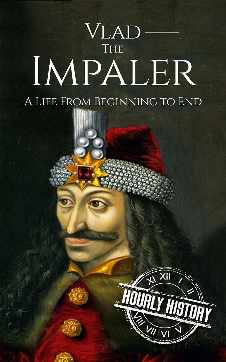 ローマ人口径虫を数えるVlad the Impaler: A Life From Beginning to End (English Edition)