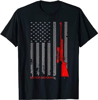 Never Disarm T-Shirt American Flag and Rifle Shirt