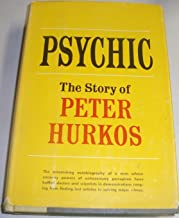 Psychic;: The story of Peter Hurkos,