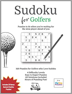 Sudoku for Golfers: Golfing Gift Idea for Puzzle Fans who Play Golf - 320 Puzzles to Solve!