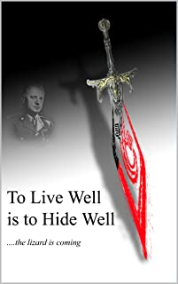 To Live Well is to Hide Well: The Lizard is Coming! (English Edition)