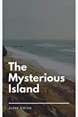 Jules Verne : The Mysterious Island Kindle Edition