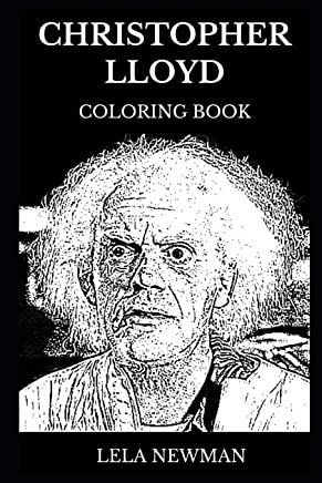 Christopher Lloyd Coloring Book: Legendary Back to the Future and Addams Family Star, Famous Comedian and Classical Actor Inspired Adult Coloring Book