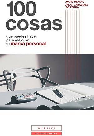 100 cosas que puedes hacer para mejorar tu marca personal (Spanish Edition)