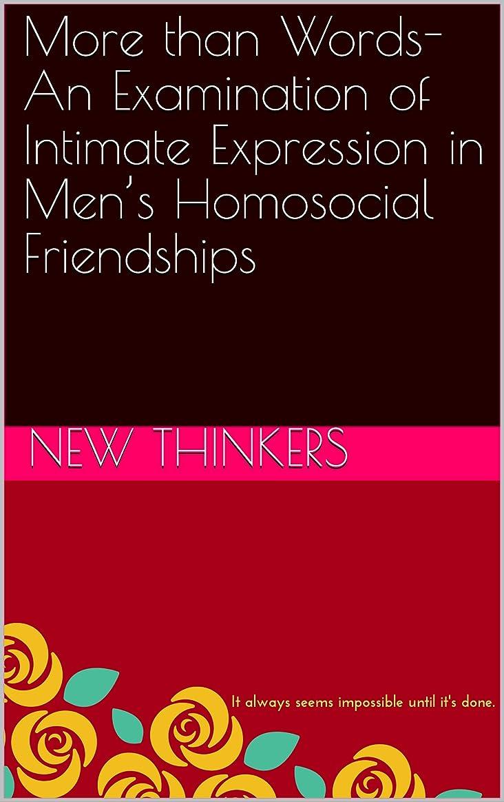 無関心ネーピア追放More than Words- An Examination of Intimate Expression in Men's Homosocial Friendships (English Edition)