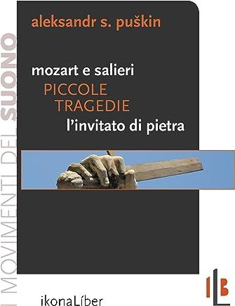 Piccole tragedie: Mozart e Salieri. L'invitato di pietra (I movimenti del suono)