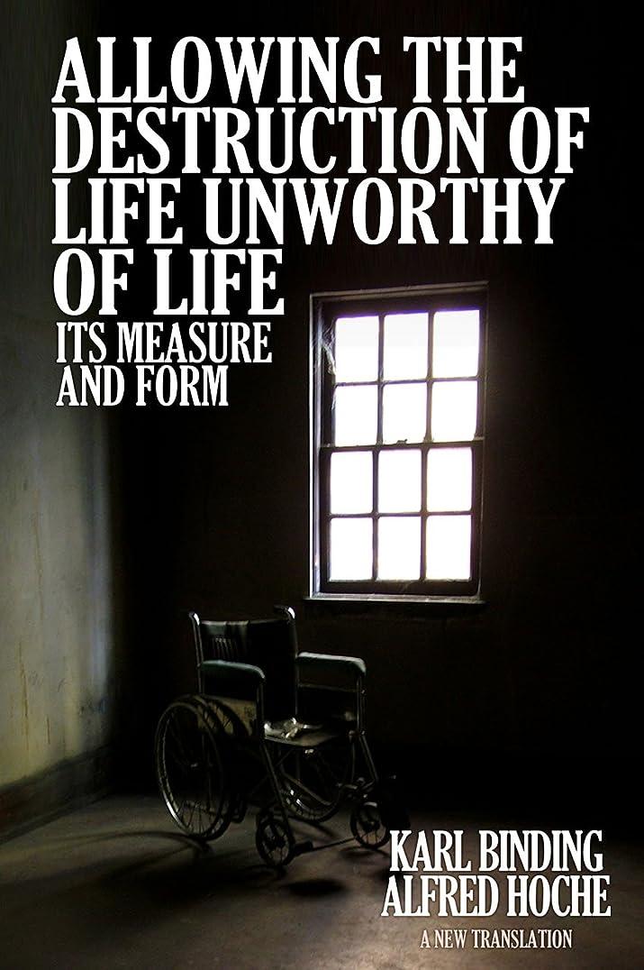 絡み合いエゴイズム見物人Allowing the Destruction of Life Unworthy of Life:  Its Measure and Form (English Edition)