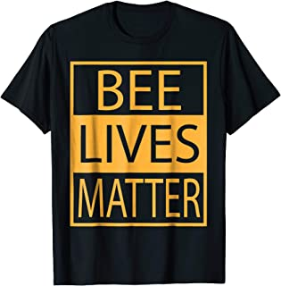 Bee Lives Matter tshirt