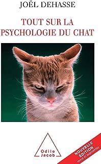 Tout sur la psychologie du chat (VIE PRATIQUE) (French Edition)