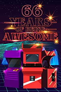 66 Years of Being Awesome: 70s 80s Arcade Game Cover Composition books Blank Lined Journal, Happy Birthday, Logbook, Diary...