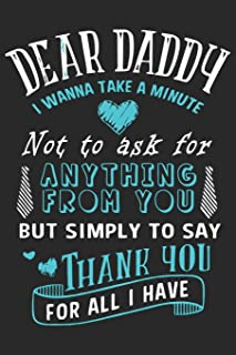 Dear daddy i wanna take a minute not to ask for anything from you but simply to say thank you for all i have: Paperback Bo...