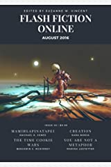 Flash Fiction Online August 2016: Fantasy, Horror, Science Fiction, & Literary Short Stories (Flash Fiction Online 2016 Issues) Kindle Edition