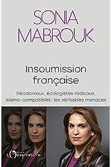 Insoumission française. Décoloniaux, écologistes radicaux, islamo-compatibles… : les véritables menaces Format Kindle