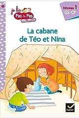 Téo et Nina GS CP Niveau 1 - La cabane de Téo et Nina (Premières lectures Pas à Pas) Format Kindle