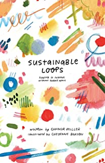 Sustainable Loops: Getting It Together Without Falling Apart
