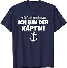 "Der Käpt""n hat immer Recht - Lustiges Segel T-Shirt T-Shirt"