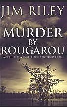 Murder By Rougarou: Trade Edition (Hawk Theriot & Kristi Blocker Mysteries)
