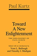 Toward a New Enlightenment: Philosophy of Paul Kurtz