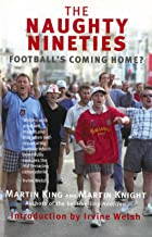 The Naughty Nineties: Football's Coming Home (Mainstream sport)