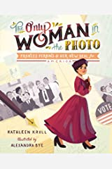 The Only Woman in the Photo: Frances Perkins & Her New Deal for America Kindle Edition