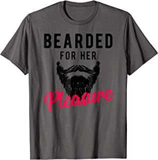 Bearded For Her Pleasure T-Shirt - Funny Humor Joke Tee