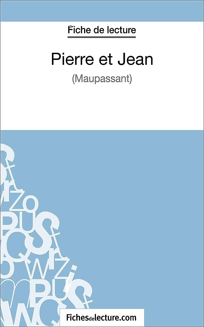 分泌するエミュレートする舗装Pierre et Jean de Maupassant (Fiche de lecture): Analyse complète de l'oeuvre (French Edition)