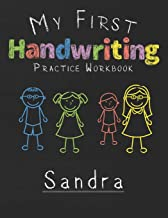 My first Handwriting Practice Workbook Sandra: 8.5x11 Composition Writing Paper Notebook for kids in kindergarten primary school I dashed midline I For Pre-K, K-1,K-2,K-3 I Back To School Gift