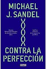 Contra la perfección: La ética en la era de la ingeniería genética (Spanish Edition) Kindle Edition