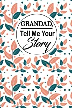 Grandad,Tell me your story: A Grandfather 's guided Journal to share his life. It's a great grandpa gift for grandparents