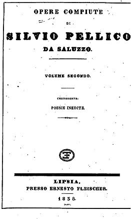Opere Compiute di Silvio Pellico Da Saluzzo - Volume Secondo