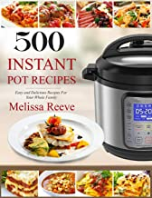 500 Instant Pot Recipes: Easy and Delicious Recipes For Your Whole Family (Electric..