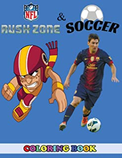 NFL Rush Zone and Soccer Coloring Book: 2 in 1 Coloring Book for Kids and Adults, Activity Book, Great Starter Book for Children with Fun, Easy, and Relaxing Coloring Pages