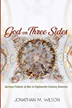 God on Three Sides: German Pietists at War in Eighteenth-Century America