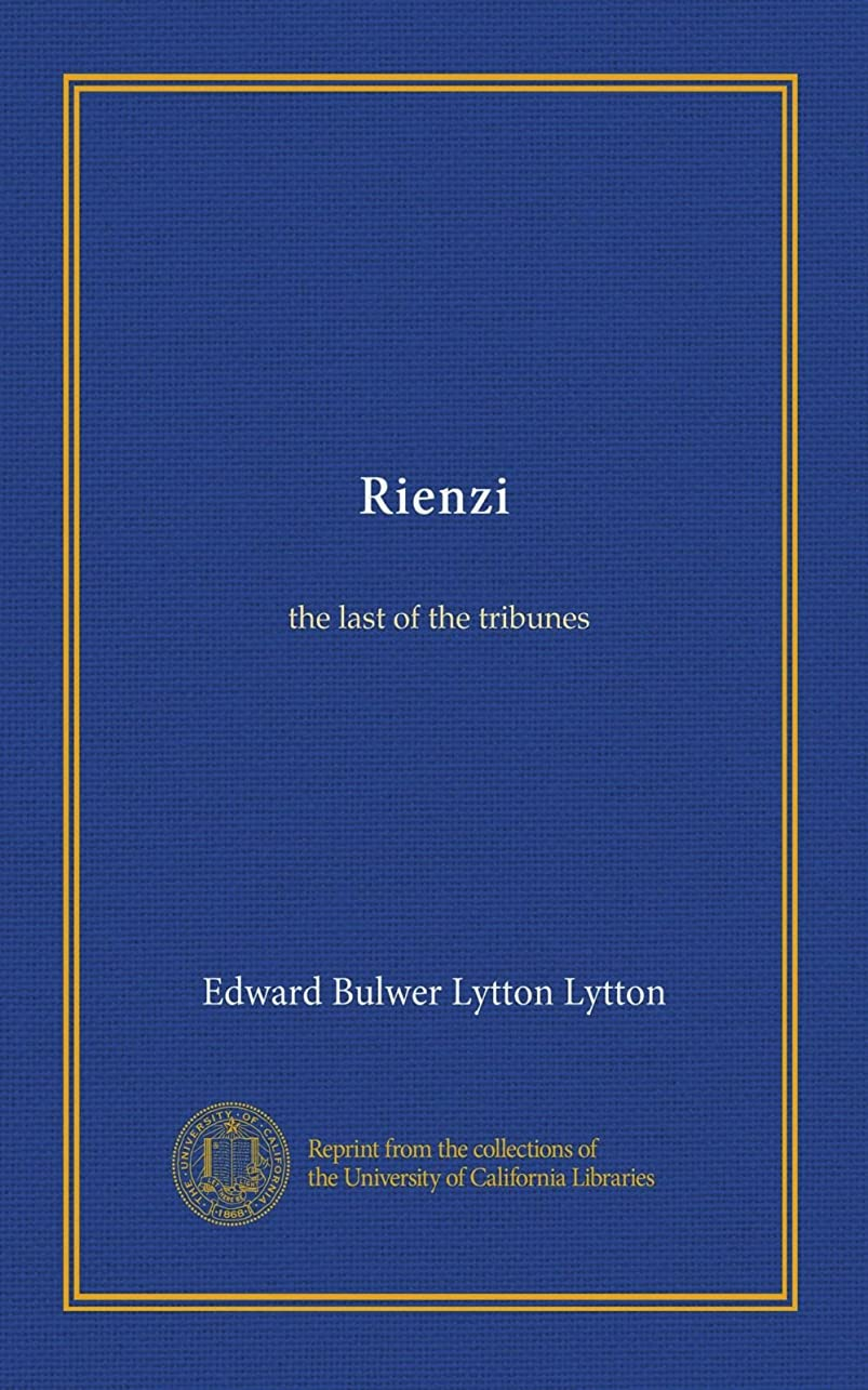 無礼に消費者あざRienzi (v.002): the last of the tribunes