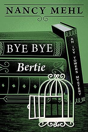Bye Bye Bertie (An Ivy Towers Mystery Book 2)