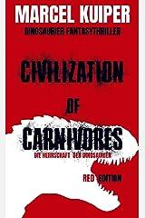 Civilization of Carnivores: Die Herrschaft der Dinosaurier Taschenbuch