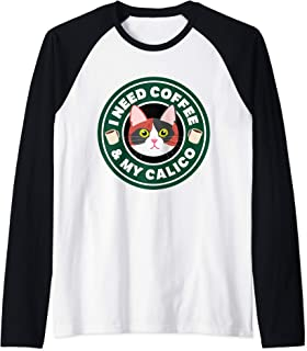 Kitty Cat Lover I Need Coffee & My Calico Feline Gift Raglan Baseball Tee