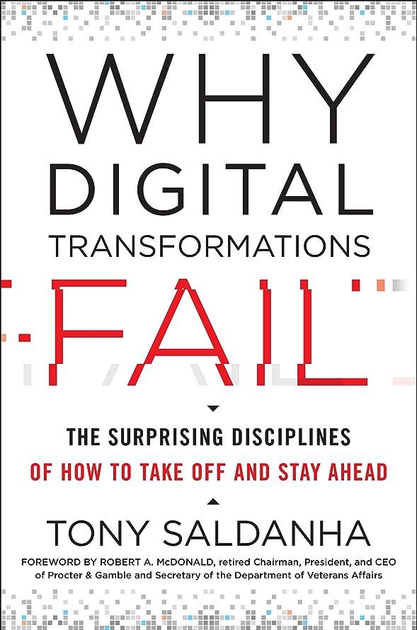 分散刺す矢印Why Digital Transformations Fail: The Surprising Disciplines of How to Take Off and Stay Ahead (English Edition)
