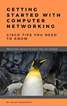 Getting Started With Computer Networking: Cisco Tips You Need To Know