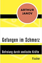 Gefangen im Schmerz: Befreiung durch seelische Kräfte (German Edition) Kindle Edition