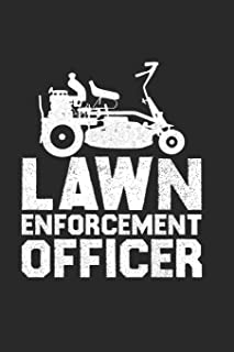 Lawn Enforcement Officer: This is a blank, lined journal that makes a perfect Father's Day gift for men or women. It's 6x9 with 120 pages, a convenient size to write things in.