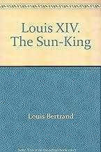 Louis XIV. The Sun-King