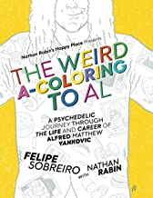 The Weird A-Coloring to Al: A Psychedelic Journey Through the Life and Career of Alfred Matthew Yankovic (The Weird Accord...