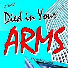 (I Just) Died in Your Arms (I Just Died in Your Arms Tonight)