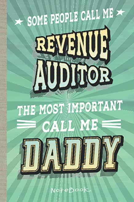Some People Call Me Revenue Auditor Daddy: Journal (6x9 100 Pages) Gift for Colleagues, Friends and Family