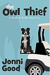 The Owl Thief: A Utah O'Brien Mystery Novel (Minnesota Mysteries Series Book 1) Kindle Edition