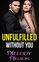Unfulfilled Without You (A Billionaire, Bad Boy and Good Girl Romance) (Only You Book 3) (English Edition)