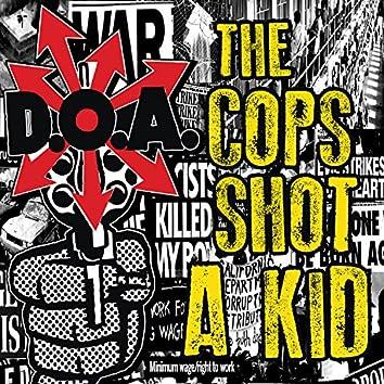 The Cops Shot A Kid