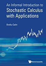 Informal Introduction To Stochastic Calculus With Applications, An